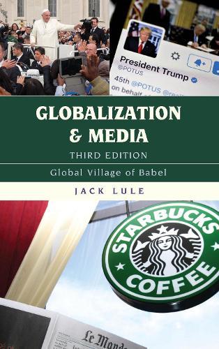 Globalization and Media: Global Village of Babel - Globalization (Paperback)