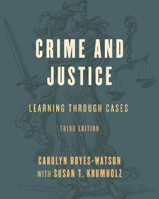 Crime and Justice: Learning through Cases - Learning through Cases (Hardback)