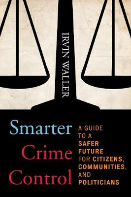 Smarter Crime Control: A Guide to a Safer Future for Citizens, Communities, and Politicians (Paperback)