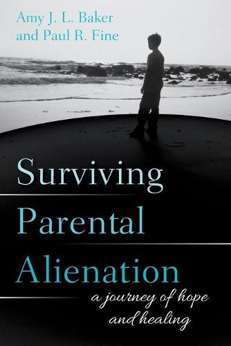 Surviving Parental Alienation: A Journey of Hope and Healing (Paperback)