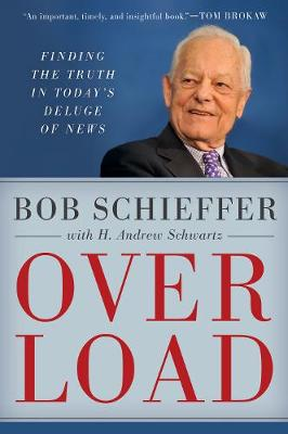 Overload: Finding the Truth in Today's Deluge of News (Hardback)
