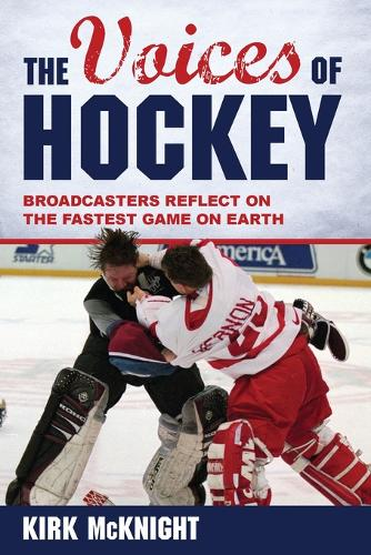 The Voices of Hockey: Broadcasters Reflect on the Fastest Game on Earth (Paperback)