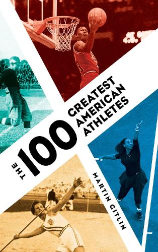 The 100 Greatest American Athletes (Hardback)