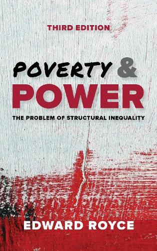 Poverty and Power: The Problem of Structural Inequality (Paperback)