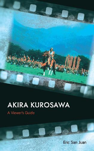 Akira Kurosawa: A Viewer's Guide (Hardback)