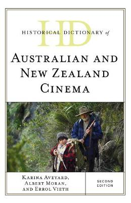 Historical Dictionary of Australian and New Zealand Cinema - Historical Dictionaries of Literature and the Arts (Hardback)