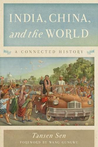 India, China, and the World: A Connected History (Paperback)