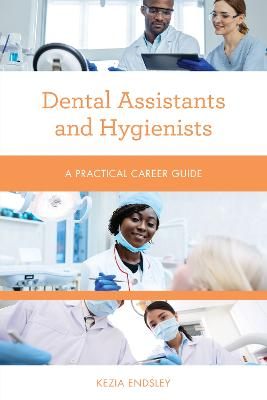 Dental Assistants and Hygienists: A Practical Career Guide - Practical Career Guides (Paperback)