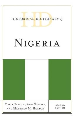 Historical Dictionary of Nigeria - Historical Dictionaries of Africa (Hardback)