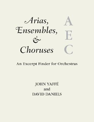 Arias, Ensembles, & Choruses: An Excerpt Finder for Orchestras - Music Finders (Paperback)
