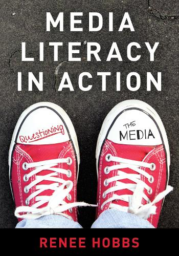 Media Literacy in Action: Questioning the Media (Paperback)