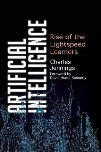 Artificial Intelligence: Rise of the Lightspeed Learners (Hardback)