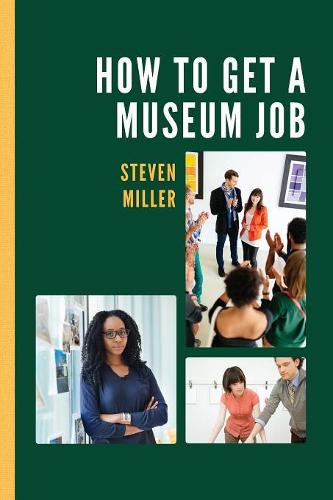 How to Get a Museum Job (Paperback)
