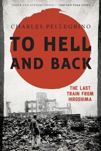 To Hell and Back: The Last Train from Hiroshima - Asia/Pacific/Perspectives (Paperback)