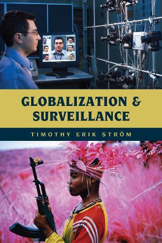 Globalization and Surveillance - Globalization (Paperback)