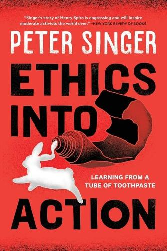 Ethics into Action: Learning from a Tube of Toothpaste (Paperback)