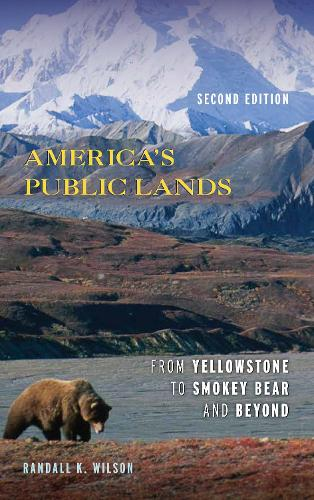 America's Public Lands: From Yellowstone to Smokey Bear and Beyond (Hardback)
