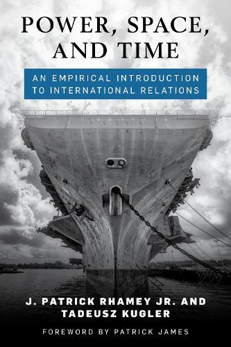 Power, Space, and Time: An Empirical Introduction to International Relations (Hardback)