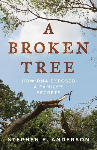 A Broken Tree: How DNA Exposed a Family's Secrets (Hardback)
