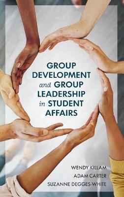 Group Development and Group Leadership in Student Affairs (Hardback)