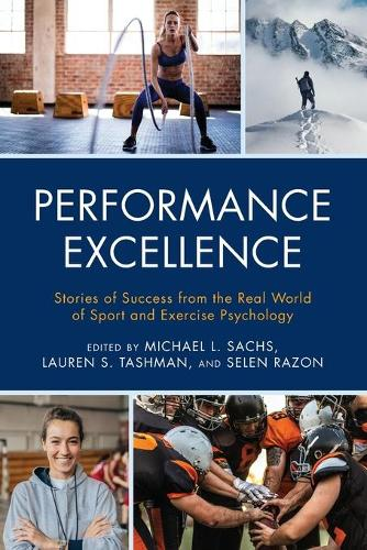Performance Excellence: Stories of Success from the Real World of Sport and Exercise Psychology (Paperback)