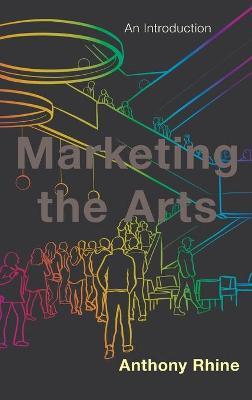 Marketing the Arts: An Introduction (Hardback)