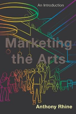 Marketing the Arts: An Introduction (Paperback)