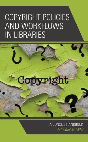 Copyright Policies and Workflows in Libraries: A Concise Handbook (Paperback)