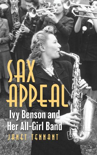 Sax Appeal: Ivy Benson and Her All-Girls Band (Hardback)