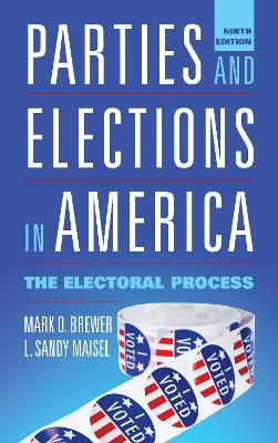 Parties and Elections in America: The Electoral Process (Hardback)