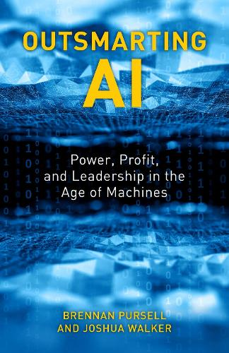 Outsmarting AI: Power, Profit, and Leadership in the Age of Machines (Hardback)
