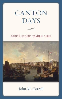 Canton Days: British Life and Death in China (Paperback)