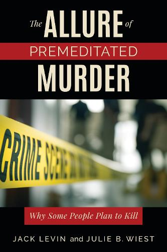 The Allure of Premeditated Murder: Why Some People Plan to Kill (Paperback)