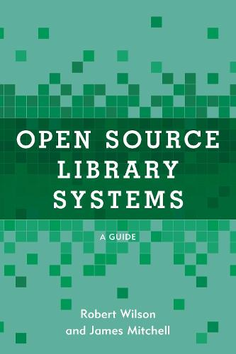 Open Source Library Systems: A Guide - LITA Guides (Paperback)