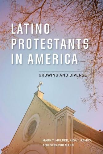 Latino Protestants in America: Growing and Diverse (Paperback)