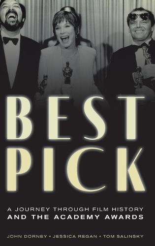 Best Pick: A Journey through Film History and the Academy Awards (Hardback)