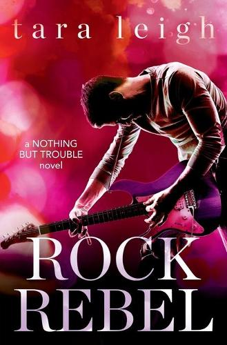Rock Rebel - Nothing But Trouble 3 (Paperback)