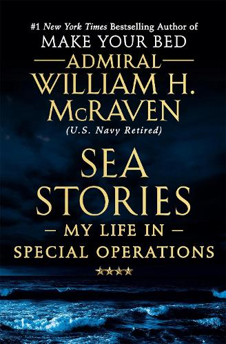 Sea Stories: My Life in Special Operations (Paperback)