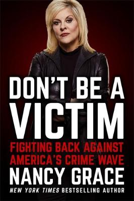 Don't Be a Victim: Fighting Back Against America's Crime Wave (Hardback)