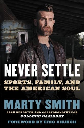 Never Settle: Sports, Family, and the American Soul (Paperback)