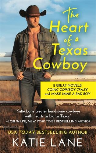 The Heart of a Texas Cowboy: 2-in-1 Edition with Going Cowboy Crazy and Make Mine a Bad Boy (Paperback)