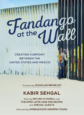 Fandango at the Wall: Creating Harmony Between the United States and Mexico (Hardback)