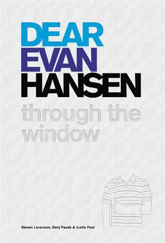 Dear Evan Hansen: Through the Window (Hardback)
