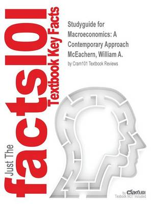 Studyguide for Macroeconomics: A Contemporary Approach by McEachern, William A., ISBN 9781305244269 (Paperback)