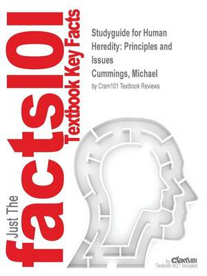 Studyguide for Human Heredity: Principles and Issues by Cummings, Michael, ISBN 9781133425434 (Paperback)