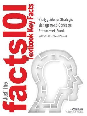 Studyguide for Strategic Management: Concepts by Rothaermel, Frank, ISBN 9781259420474 (Paperback)