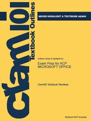 Exam Prep for ACP MICROSOFT OFFICE - Just the Facts101 (Paperback)