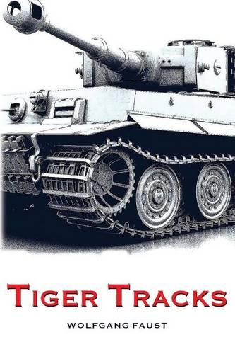 Tiger Tracks - The Classic Panzer Memoir (Paperback)