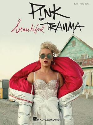 P]nk: Beautiful Trauma (Piano, Vocal & Guitar) (Paperback)