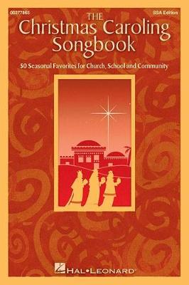 The Christmas Caroling Songbook (SSA) (Paperback)